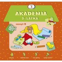 Książki dla dzieci, Akademia 2-latka Zeszyt B (opr. miękka)