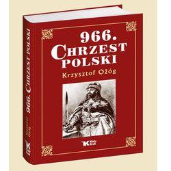 966 Chrzest Polski - Wysyłka od 3,99 - porównuj ceny z wysyłką (opr. twarda)