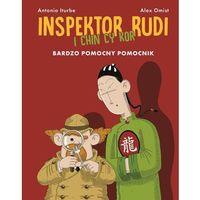 Książki dla dzieci, Bardzo pomocny pomocnik. Inspektor Rudi i Chin Cy Kor - ANTONIO ITURBE (opr. twarda)
