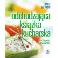Książki kulinarne i przepisy, Odchudzająca książka kucharska. Według diety strukturalnej (opr. miękka)