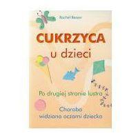 Książki medyczne, Cukrzyca u dzieci Po drugiej stronie lustra (opr. broszurowa)