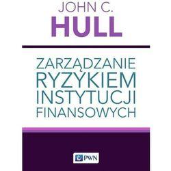 Zarządzanie ryzykiem instytucji finansowych (opr. miękka)