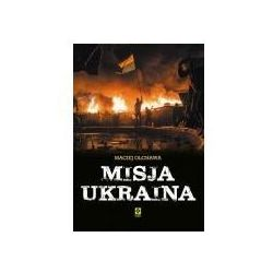 Misja Ukraina - Maciej Olchawa, Agnieszka Trzebska-Cwalina, Składnica Literacka, Marcin Fabijański, Justyna Mrowiec