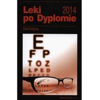 Książki medyczne, Leki po dyplomie Okulistyka 2014 - Medical Tribune (opr. miękka)