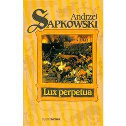 Lux Perpetua t.3 trylogii - Andrzej Sapkowski (opr. miękka)