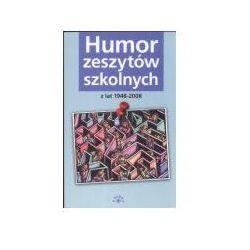 Humor zeszytów szkolnych z lat 1948-2008 (opr. broszurowa)