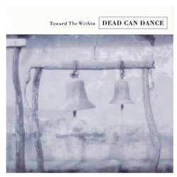 Toward The Within (CD) - Dead Can Dance