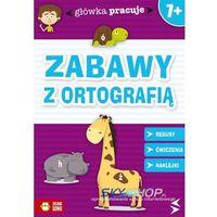 Książki dla dzieci, ZABAWY Z ORTOGRAFIĄ (opr. miękka)