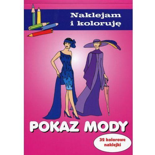 Książki dla dzieci, Pokaz mody. Naklejam i koloruję (opr. broszurowa)