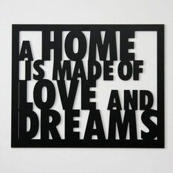 Dekoracyjny napis na ścianę A HOME IS MADE OF LOVE AND DREAMS by DekoSign