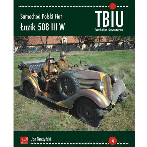 Biblioteka motoryzacji, TBiU Samochód Polski Fiat Łazik 508 III W - Jan Tarczyński (opr. miękka)