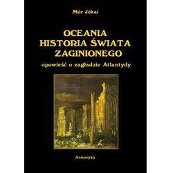 Oceania historia świata zaginionego. Opowieść o zagładzie Atlantydy - Mór Jókai