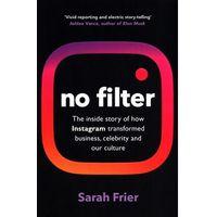 Książki do nauki języka, No filter. The inside story of how Instagram transformed business, celebrity and our culture - Frier Sarah - książka