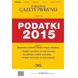 EBOOK Podatki 2015 cz.2 - Ustawy PIT, CIT i Ryczałt + Akty wykonawcze + Przewodnik po zmianach w pod (opr. kartonowa)