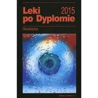 Książki medyczne, Leki po Dyplomie Okulistyka 2015 (opr. miękka)