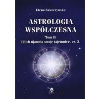 Senniki, wróżby, numerologia i horoskopy, Astrologia współczesna. Tom 2 (opr. miękka)
