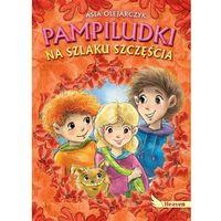 Książki dla dzieci, PAMPILUDKI NA SZLAKU SZCZĘŚCIA - ASIA OLEJARCZYK (opr. twarda)