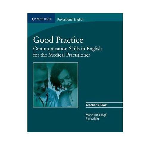 Książki do nauki języka, Good Practice Communication Skills In English for The Medical Practitioner TB (opr. miękka)