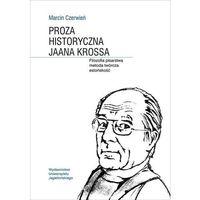Literaturoznawstwo, Proza historyczna Jaana Krossa. Filozofia pisarstwa metoda twórcza estońskość (opr. miękka)