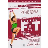 Hobby i poradniki, Zostań fit. Nowa ty w 180 dni w. rozszerzone (opr. broszurowa)