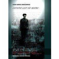E-booki, Ostatni list do matki. Wspomnienia Żołnierza Wyklętego - Leszek Andrzej Mroczkowski