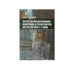 Wstęp do projektowania konstrukcji żelbetowych wg PN-EN 1992-1-1:2008 (opr. broszurowa)