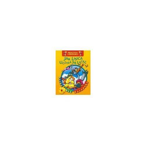 Książki dla dzieci, Przeczytaj i pokoloruj. Bajka..Jak lisica uczyła.. (opr. broszurowa)