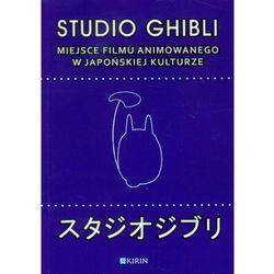 Studio Ghibli Miejsce filmu animowanego w japońskiej kulturze (opr. miękka)
