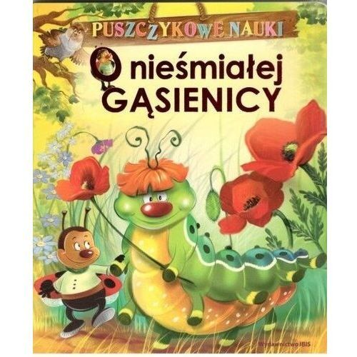 Książki dla dzieci, Puszczykowe nauki. O nieśmiałej Gąsienicy