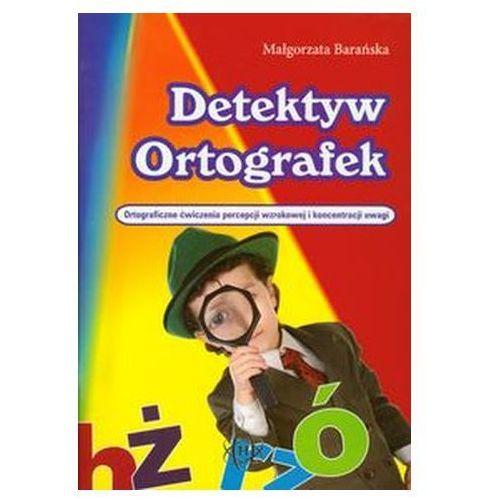 Pozostałe książki, Detektyw Ortografek Barańska Małgorzata (opr. miękka)