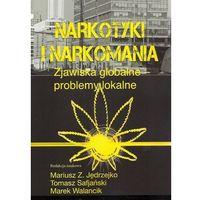 Pedagogika, Narkotyki i narkomania Zjawiska globalne - problemy lokalne (opr. miękka)