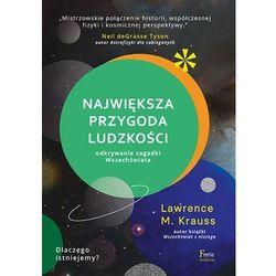 Największa przygoda ludzkości Odkrywanie zagadki wszechświata. [Krauss Lawrence]