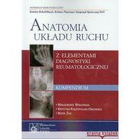 Książki medyczne, Anatomia układu ruchu Kompendium (opr. miękka)