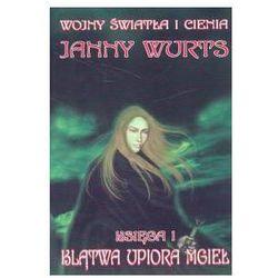 KLĄTWA UPIORA MGIEŁ.WOJNY ŚWIATŁA I CIENIA 1 Janny Wurts (opr. miękka)