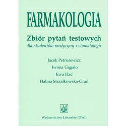 FARMAKOLOGIA ZBIÓR PYTAŃ TESTOWYCH DLA STUDENTÓW MEDYCYNY I STOMATOLOGII (opr. miękka)