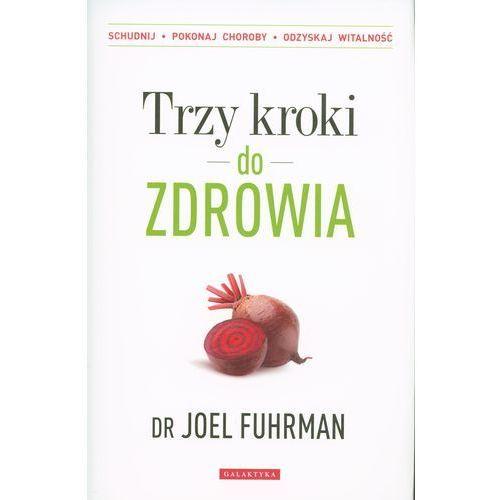 Książki medyczne, TRZY KROKI DO ZDROWIA (opr. miękka)