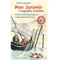 Pan Jaromir i zagadka aniołów (opr. twarda)