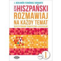 Książki do nauki języka, Język hiszpański. Rozmawiaj na każdy temat 1 (opr. miękka)