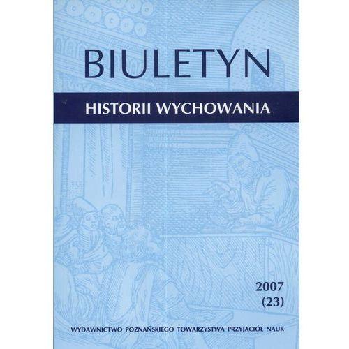 Pedagogika, Biuletyn Historii Wychowania 2007 (23) (opr. miękka)