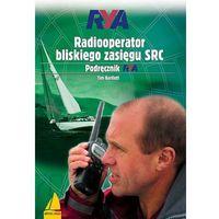 Hobby i poradniki, Radiooperator bliskiego zasięgu SRC - Tim Bartlett (opr. broszurowa)