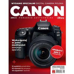 Canon - Poradnik użytkownika aparatu - wydanie specjalne / WYSYŁKA GRATIS / TEL. 500 005 235