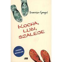 Literatura młodzieżowa, KOCHA LUBI SZALEJE (opr. broszurowa)