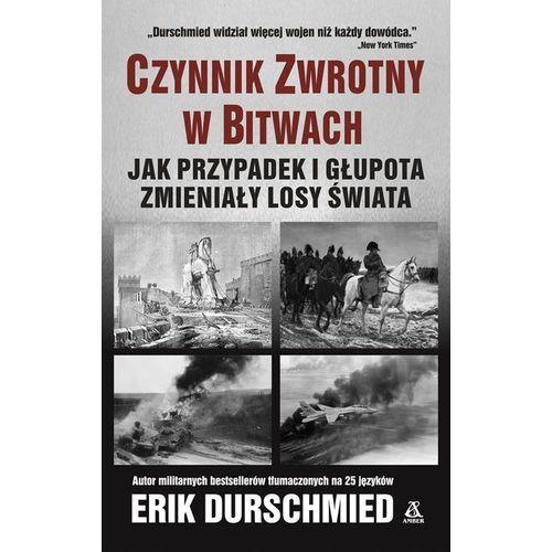 Historia, Czynnik zwrotny w bitwach Jak przypadek i głupota zmieniły losy świata (opr. miękka)