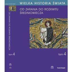 WIELKA HISTORIA ŚWIATA tom IV Kształtowanie średniowiecza - Adam Bieniek - ebook
