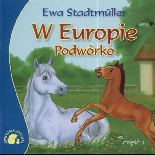 Książki dla dzieci, W Europie podwórko część 1 (opr. miękka)