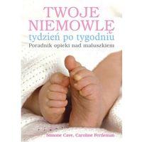 Hobby i poradniki, Twoje niemowlę tydzień po tygodniu (opr. miękka)