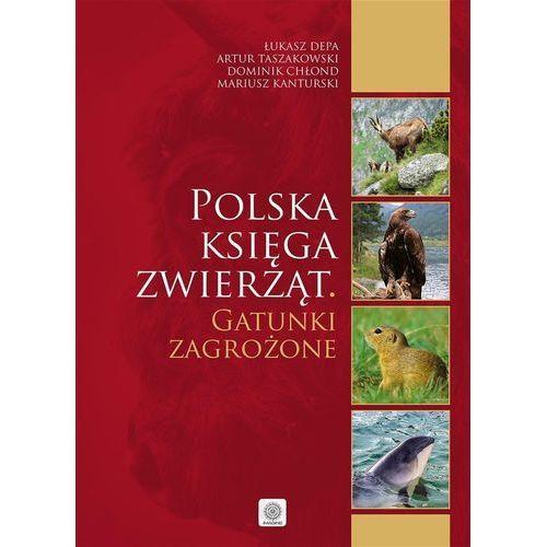 Hobby i poradniki, Polska księga zwierząt Gatunki zagrożone - Praca zbiorowa (opr. twarda)