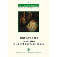 """E-booki, Czytaj po polsku. T. 1: Bolesław Prus: """"Kamizelka"""", """"Z legend dawnego Egiptu"""". Wyd. 3. - Wioletta Hajduk-Gawron, Małgorzata Smereczniak (PDF)"""