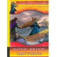 Literatura młodzieżowa, Baśnie krajów bałtyckich (opr. twarda)