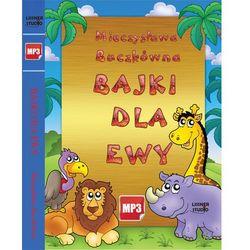 Bajki dla Ewy. Książka audio CD MP3 - Mieczysława Buczkówna